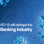 How COVID-19 will re-shape the Digital Banking Industry